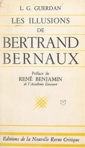 L.-G. Guerdan et René Benjamin - Les illusions de Bertrand Bernaux.