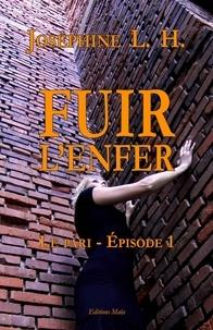 L. h. Josephine - Fuir l'enfer - Le pari - Episode 1.
