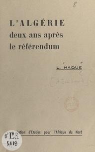 L. Haque - L'Algérie deux ans après le référendum.