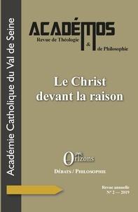 Acad. Catholique Val de Seine - Académos : Revue de Théologie & de philosophie N° 2 : Le Christ devant la raison.