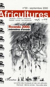 Boniface Mongo-Mboussa et Bruce Clarke - Africultures N° 30, Septembre 200 : Rwanda 2000, mémoire d'avenir.