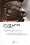 Sylvie Chalaye et Boniface Mongo-Mboussa - Africultures N° 76 : Sembène Ousmane (1923-2007).