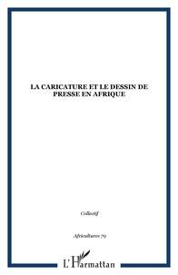 Christophe Cassiau-Haurie et Fanny Le Guen - Africultures N° 79 : La caricature et le dessin de presse en Afrique.