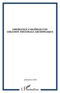 Sylvie Chalaye et Stéphane Bérard - Africultures N° 80-81 : Emergences Caraïbe(s): une création théâtrale archipélique.