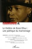 Sylvie Chalaye - Africultures N° 86 : Le théâtre de Kossi Efoui : une poétique du marronnage.