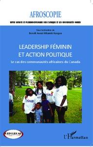 Benoît Awazi Mbambi Kungua - Afroscopie N° 1/2014 : Leadership féminin et action politique - Le cas des communautés africaines du Canada.