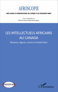 Benoît Awazi Mbambi Kungua - Afroscopie N° 5/2015 : Les intellectuels africains au Canada - Missions, figures, visions et leaderships.