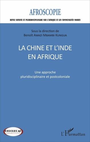 Afroscopie N° 7 La Chine et l'Inde en Afrique. Une approche pluridisciplinaire et postcoloniale