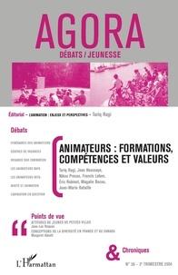 Tariq Ragi et  Collectif - Agora Débats/Jeunesse N° 36, 2e trimestre : Animateurs : formations, compétences et valeurs.