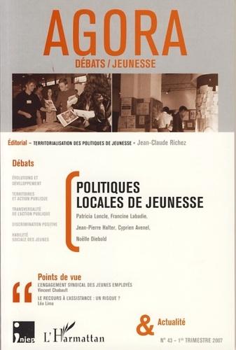 Jean-Claude Richez et Patricia Loncle - Agora Débats/Jeunesse N° 43, 1er trimestre : Politiques locales de jeunesse.