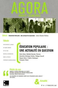 Jean-Claude Richez - Agora Débats/Jeunesse N° 44, 2e trimestre : Education populaire : une actualité en question.
