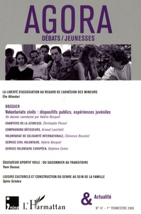 Chantal de Linarès et Francis Lebon - Agora Débats/Jeunesse N° 47, 1er trimestre : Volontariats civils : dispositifs publics, expériences juvéniles.