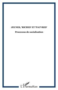 """Olivier Toche et Jean-Claude Richez - Agora Débats/Jeunesse N° 53/2009 (3) : Jeunes, """"riches"""" et """"pauvres"""" - Processus de socialisation."""