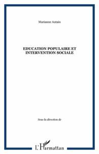 Léa Lima et Sylvie Rouxel - Agora Débats/Jeunesse N° 58/2011 (2) : Education populaire et intervention sociale.