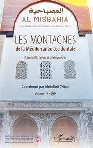 Abdellatif Tribak - Al Misbahia N° 14, 2019 : Les montagnes de la Méditerranée occidentale - Potentialités, risques et aménagements.