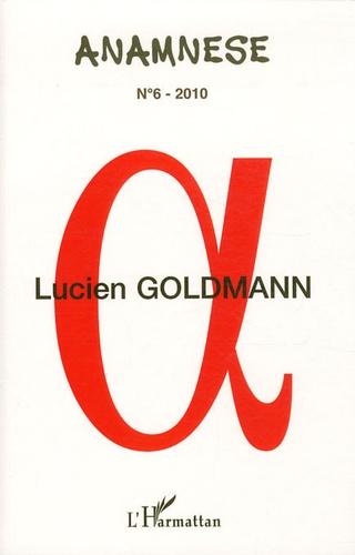 Jean Ferrette - Anamnèse N° 6/2010 : Lucien Goldmann - Actes des journées d'études (IMEC, Abbaye d'Ardennes, Caen, 13-14 septembre 2009).