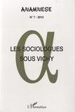 Jean Ferrette - Anamnèse N° 7/2012 : Les sociologues sous Vichy.