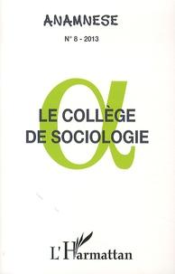 Clément Poutot - Anamnèse N° 8/2013 : Le collège de sociologie.