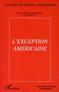 L'Harmattan - Annales du monde anglophone N° 3 : L'EXCEPTION AMERICAINE.