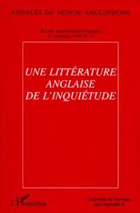 Françoise Dupeyron-Lafay et Dorothy Medlin - Annales du monde anglophone N° 8, deuxième semes : UNE LITTERATURE ANGLAISE DE L'INQUIETUDE.