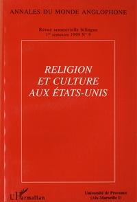 Hélène Christol - Annales du monde anglophone N° 9, premier semest : Religion et culture aux Etats-Unis.
