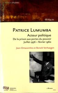Benoît Verhaegen et Jean Omasombo Tshonda - Cahiers africains : Afrika Studies N° 68-69-70, 2005 : Patrice Lumumba, acteur politique - De la prison aux portes du pouvoir, juillet 1956 - février 1960.