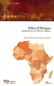 Jean-Luc Vellut - Cahiers africains : Afrika Studies N° 73/2007 : Villes d'Afrique - Explorations en histoire urbaine.