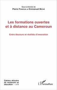 Pierre Fonkoua et Emmanuel Béché - Cahiers africains de recherche en éducation N° 11 : Les formations ouvertes et à distance au Cameroun - Entre discours et réalités d'innovation.