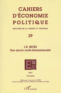 L'Harmattan - Cahiers d'économie politique N° 39, Automne 2001 : J-R Hicks, une oeuvre multi-dimensionnelle.