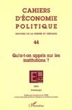 Roger Frydman et Alain Guery - Cahiers d'économie politique N° 44 Printemps 2003 : Qu'a-t-on appris sur les institutions ?.