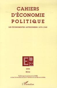 Stéphane Longuet - Cahiers d'économie politique N° 51, Hiver 2006 : Les économistes autrichiens 1870-1940.