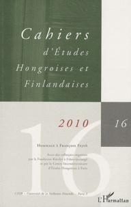 Patrick Renaud - Cahiers d'Etudes Hongroises et Finlandaises N° 16 / 2010 : Hommage à François Fejtö.