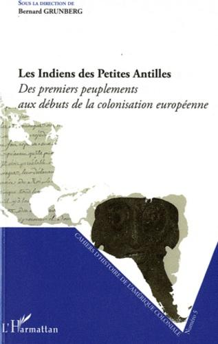 Bernard Grunberg - Cahiers d'Histoire de l'Amérique Coloniale N° 5 : Les Indiens des Petites Antilles - Des premiers peuplements aux débuts de la colonisation européenne.