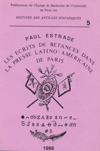 Paul Estrade - Cahiers d'histoire des Antilles hispaniques N° 5, 1988 : Les écrits de Betances dans la presse latino-américaine de Paris.