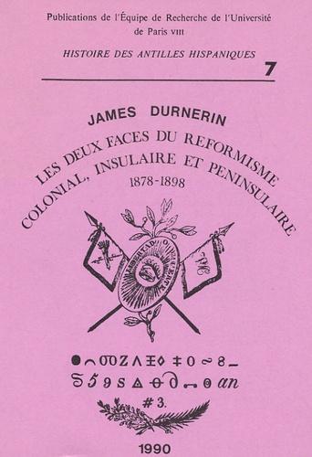 James Durnerin - Cahiers d'histoire des Antilles hispaniques N° 7, 1990 : Les deux faces du réformisme colonial, insulaire et péninsulaire 1878-1898.
