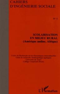 Guy Belloncle - Cahiers d'ingénierie sociale N° 5 : Scolarisation en milieu rural - Amérique andine, Afrique.