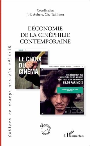 Jean-Paul Aubert et Christel Taillibert - Cahiers de champs visuels N° 14/15, avril 2017 : L'économie de la cinéphilie contemporaine.