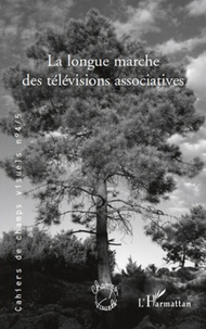 Thierry Lefebvre et Jean-Jacques Cheval - Cahiers de champs visuels N° 4/5, Janvier 2010 : La longue marche des télévisions associatives.