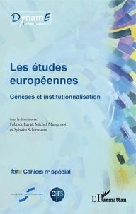 Fabrice Larat et Michel Mangenot - Cahiers de fare N° spécial : Les études européennes - Genèses et institutionnalisation.