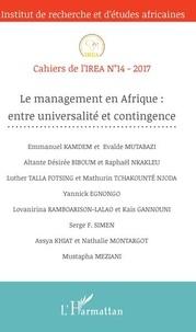 Emmanuel Kamdem et Evalde Mutabazi - Cahiers de l'IREA N° 14/2017 : Le management en Afrique : entre universalité et contingence.