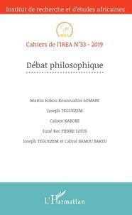 L'Harmattan - Cahiers de l'IREA N° 33/2019 : Débat philosophique.