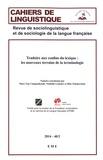 Marc Van Campenhoudt et Nathalie Lemaire - Cahiers de linguistique N° 40/2, 2014 : Traduire aux confins du lexique : les nouveaux terrains de la terminologie.