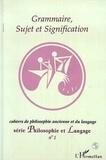 L'Harmattan - Cahiers de philosophie du langage N° 1 : Grammaire, sujet et signification.