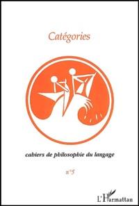 Antonia Soulez et François Schmitz - Cahiers de philosophie du langage N° 5 : Catégories.