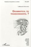 Arley Moreno et Antonia Soulez - Cahiers de philosophie du langage N° 8 : Grammatical ou transcendantal ?.
