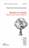 Pierre Fasula et Antonia Soulez - Cahiers de philosophie du langage N° 9 : Images du monde - Quelle place pour la science ?.