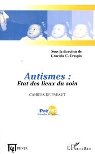 Graciela Cullere-Crespin - Cahiers de Préault N° 3 : Autismes - Etats des lieux du soin.