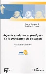 Graciela Cullere-Crespin et  Collectif - Cahiers de PREAUT N° 1 : Aspects cliniques et pratiques de la prévention de l'autisme.