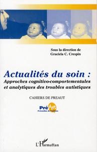 Graciela Cullere-Crespin et Catherine Breton - Cahiers de PREAUT N° 4 : Actualités du soin : approches cognitivo-comportementales et analytiques des troubles autistiques.