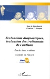 Graciela Cullere-Crespin et Bruno Allione - Cahiers de PREAUT N° 5 : Evaluations diagnostiques, évaluation des traitements de l'autisme - Etat des lieux et débats.